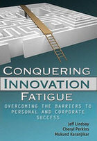 Innovation Fatigue - secrets of innovating and success